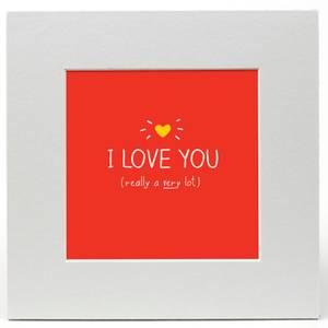 Happy Jackson 'I Love You' Limited Edition Art Print