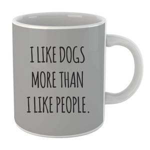 I Like Dogs More Than People Mug