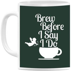 Brew Before I Say Do Mug
