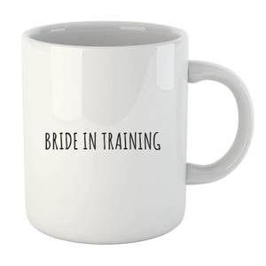 Bride in Training Mug