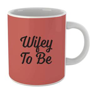 Wifey to Be Mug