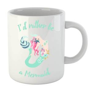 I'd Rather be a Mermaid Mug