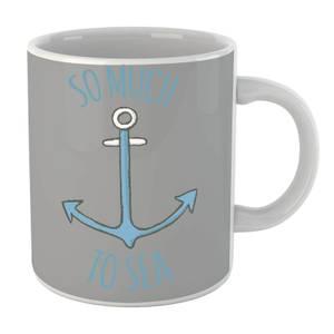 So Much to Sea Mug