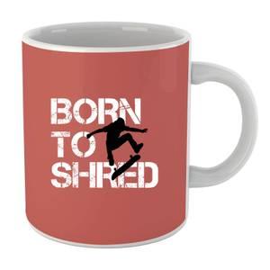 Born to Shred Mug