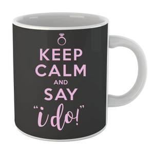 Keep Calm and Say I do Mug