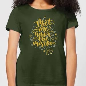 Meet Me Under The Mistletoe Women's T-Shirt - Forest Green