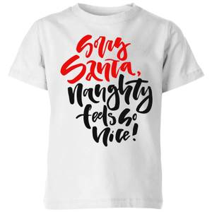 Naughty Feels So Nice Kids' T-Shirt - White