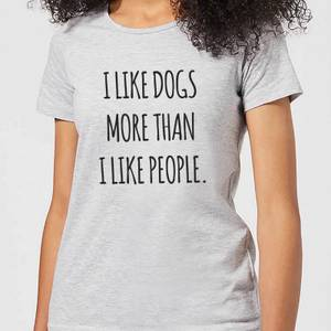 I Like Dogs More Than People Women's T-Shirt - Grey