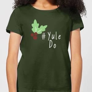 Yule Do Women's T-Shirt - Forest Green