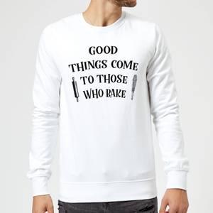 Good Things Come To Those Who Bake Sweatshirt - White
