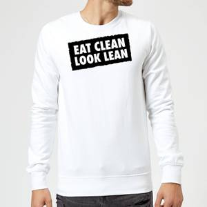 Eat Clean Look Lean Sweatshirt - White