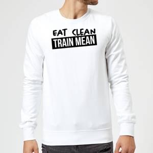 Eat Clean Train Mean Sweatshirt - White
