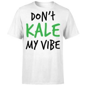 Dont Kale my Vibe T-Shirt - White