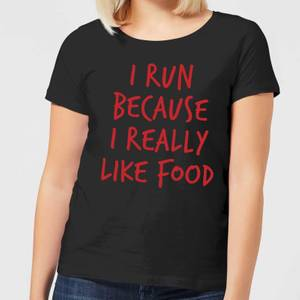 I Run Because I Really Like Food Women's T-Shirt - Black