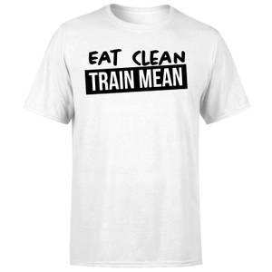 Eat Clean Train Mean T-Shirt - White