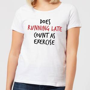 Does Running Late Count as Exercise Women's T-Shirt - White