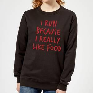 I Run Because I Really Like Food Women's Sweatshirt - Black