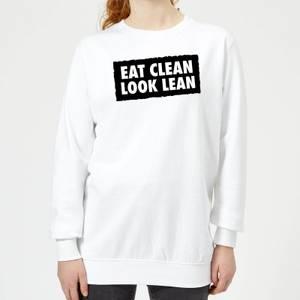 Eat Clean Look Lean Women's Sweatshirt - White