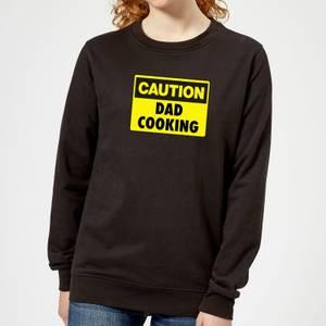 Caution Dad Cooking - Black Womens Sweatshirt