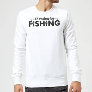 Id Rather be Fishing Sweatshirt - White