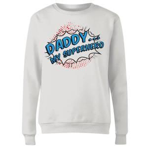 Daddy My Superhero Women's Sweatshirt - White