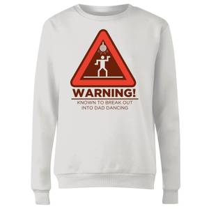 Warning Dad Dancing Women's Sweatshirt - White