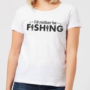 Id Rather be Fishing Women's T-Shirt - White