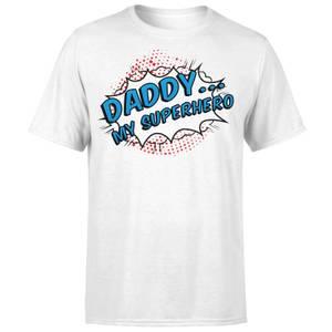 Daddy My Superhero T-Shirt - White