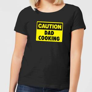 Caution Dad Cooking - Black Womens T-Shirt