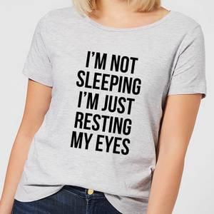 Im not Sleeping Im Resting my Eyes Women's T-Shirt - Grey