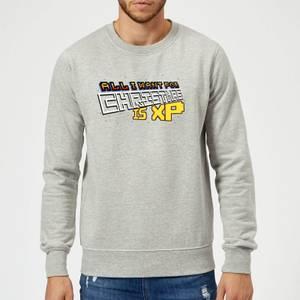 All I Want For Xmas Is XP Sweatshirt - Grey