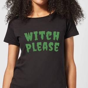 Witch Please Women's T-Shirt - Black