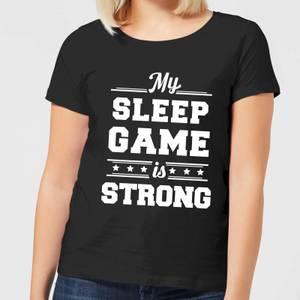My Sleep Game is Strong Women's T-Shirt - Black