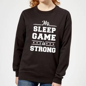 My Sleep Game is Strong Women's Sweatshirt - Black