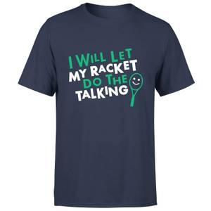 I will let my Racket do the Talking T-Shirt - Navy