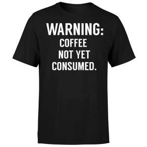 Coffee Not Yet Consumed T-Shirt - Black