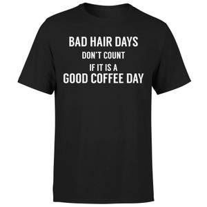 Bad Hair Days Don't Count T-Shirt - Black