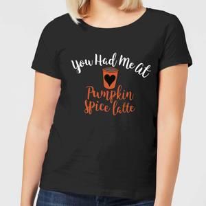 You Had me at Pumpkin Spice Latte Women's T-Shirt - Black