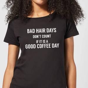Bad Hair Days Don't Count Women's T-Shirt - Black