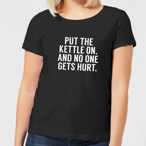 Put the Kettle on and No One Gets Hurt Women's T-Shirt - Black
