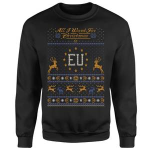 All I Want For Christmas Is EU Black Sweatshirt