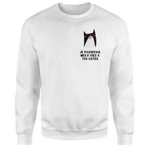 Je Passerais Mes 9 Vies à Tes Côtés Sweatshirt - White