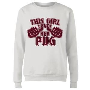 This Girl Loves Her Pug Frauen Pullover - Weiß