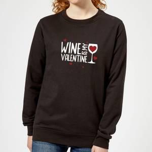 Wine Is My Valentine Women's Sweatshirt - Black