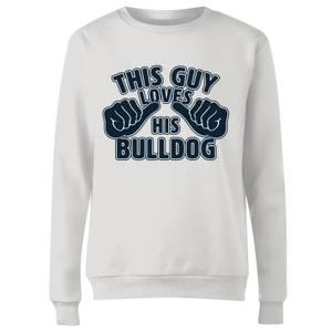 This Guy Loves His Bulldog Women's Sweatshirt - White