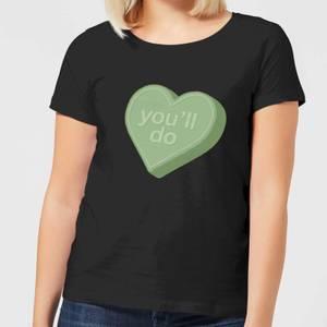 You'll Do Women's T-Shirt - Black