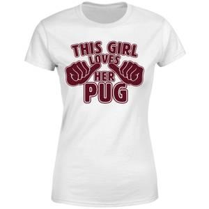 This Girl Loves Her Pug Women's T-Shirt - White