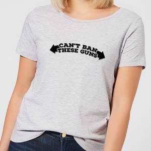 Can't Ban These Guns Women's T-Shirt - Grey