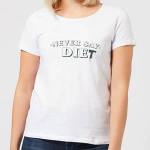 Never Say Die-t Women's T-Shirt - White