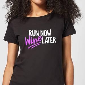 Run Now WIne Later Women's T-Shirt - Black